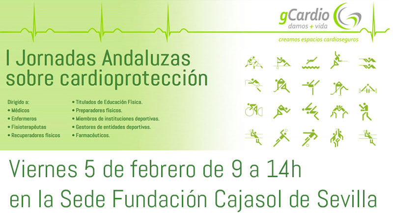 Viernes 5 de febrero de 9 a 14h en la Sede Fundación Cajasol de Sevilla tendrán lugar las I Jornadas andaluzas sobre Cardioprotección. gCardio.